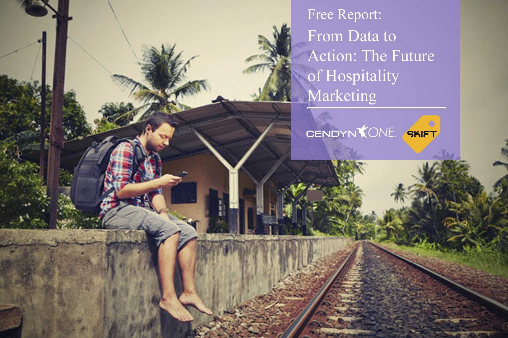 Free Skift Report: From Data to Action: The Future of Hospitality Marketing