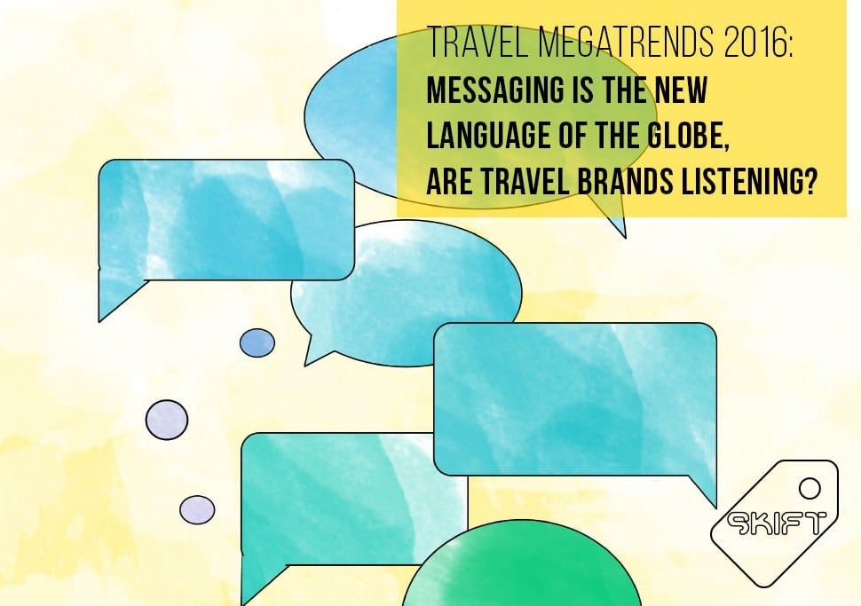 Skift Travel Megatrend for 2016: Messaging Is the New Language of the Globe