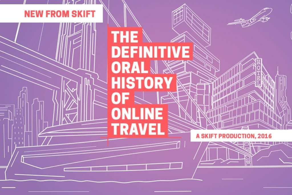 Launching Skift's Biggest Project Yet: The Definitive Oral History of Online Travel
