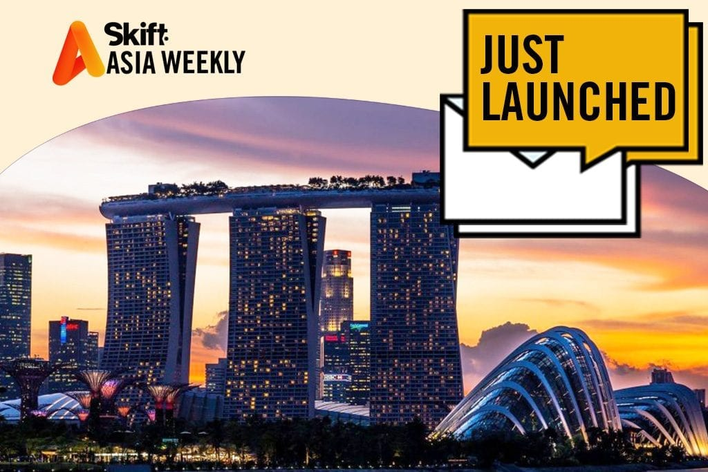 Skift Asia Weekly newsletter will be reported straight from our Singapore bureau.