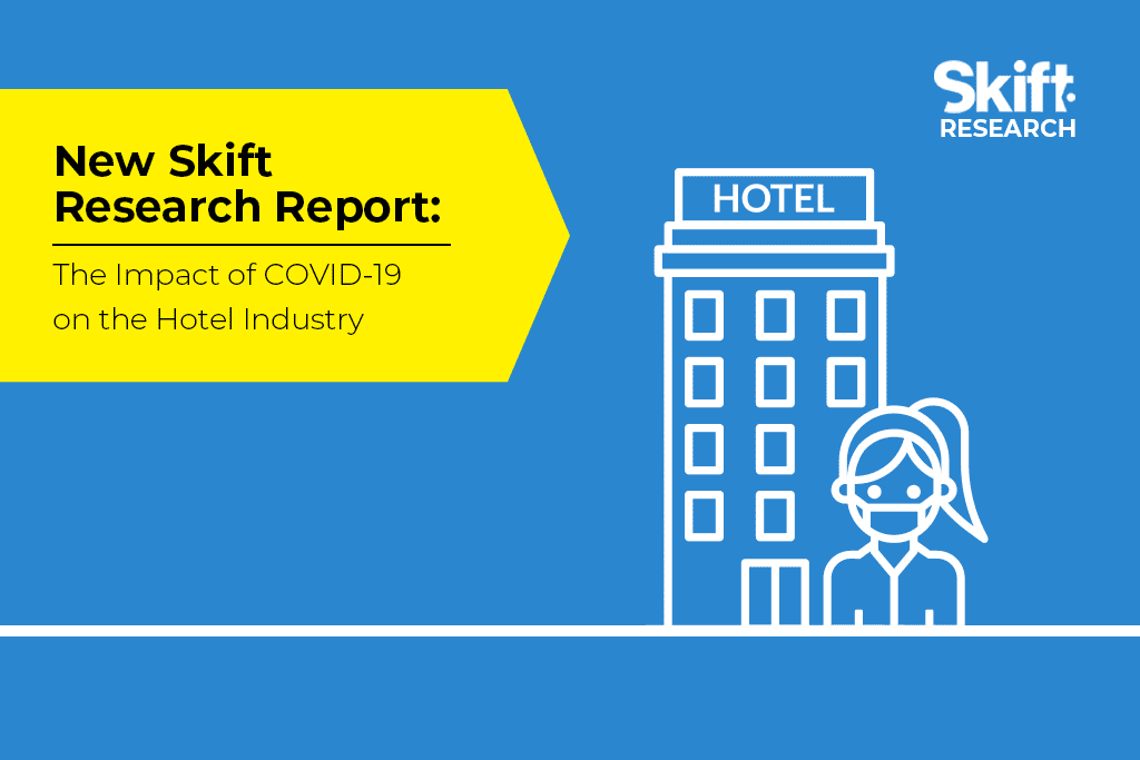 Understanding the Impact to the Virus-Hit Hotel Industry: New Skift Research